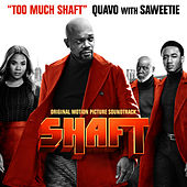 Too Much Shaft (with Saweetie) (From Shaft: Original Motion Picture Soundtrack) di Quavo