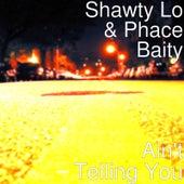 Ain't Telling You de Shawty Lo