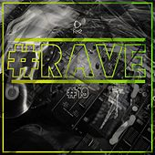 #Rave #19 by Various Artists