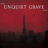 Unquiet Grave 2019 by Various Artists