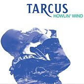 Howlin' Wind by Tarcus