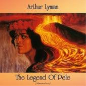 The Legend Of Pele (Remastered 2019) by Arthur Lyman