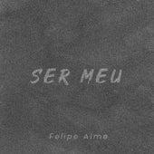 Ser Meu de Felipe Alme