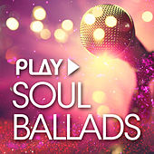 Play: Soul Ballads de Various Artists