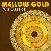 Mellow Gold: 70's Classics de Various Artists