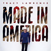 Made in America by Tracy Lawrence