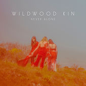 Never Alone von Wildwood Kin