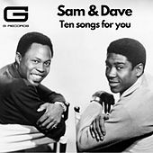 Ten songs for you by Sam and Dave