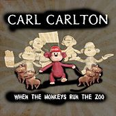 When the Monkeys Run the Zoo by Carl Carlton