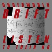Listen To Their No von Underworld