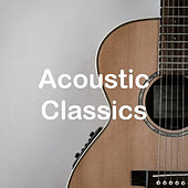 Acoustic Classics von Various Artists