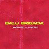 Almost Feel Good Mixtape von Balu Brigada