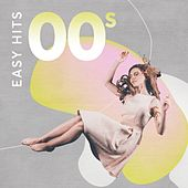 Easy Hits 00s de Various Artists