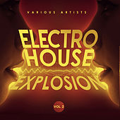 Electro House Explosion, Vol. 2 - EP von Various Artists
