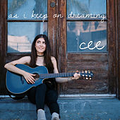 As I Keep on Dreaming by Cee