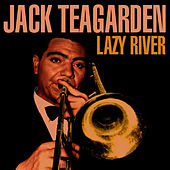 Lazy River by Jack Teagarden