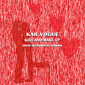 Kiss And Make Up (House Instrumental Versions) von Kar Vogue