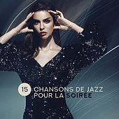 15 Chansons de Jazz pour la Soirée de Relaxing Instrumental Music