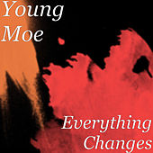 Everything Changes de Young Moe