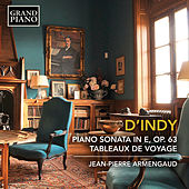 d'Indy: Piano Sonata in E Minor, Op. 63 & Tableaux de voyage, Op. 33 (Excerpts) von Jean-Pierre Armengaud