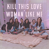 Kill This Love / Woman Like Me (Acoustic) by Cimorelli