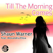 Till the Morning Comes by Shaun Warner