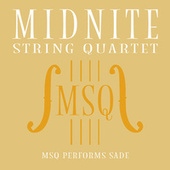 MSQ Performs Sade by Midnite String Quartet