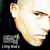 Cry Out by Sergio Michel