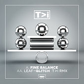 Fine Balance/Glitch (T>I Remix) by Various Artists