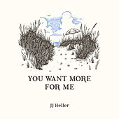 You Want More for Me by JJ Heller