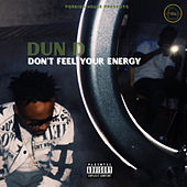 Don't Feel Your Energy von DunD