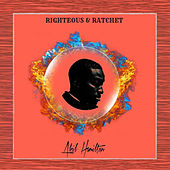 Righteous & Ratchet de Akil Hamilton