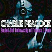 Souled-Out Fellowship of Friends & Funk by Charlie Peacock