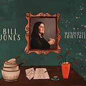 Wonderful Fairytale by Bill Jones