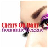 Cherry Oh Baby Romantic Reggae von Various Artists