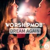 Dream Again de WorshipMob