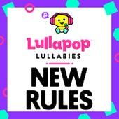 New Rules von Lullapop Lullabies