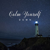Calm Yourself Down: Relaxing Music to Help You Fight with Daily Stress & Anxiety de Oasis of Relaxation Meditation