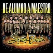 De Alumno A Maestro (En Vivo) by La Séptima Banda