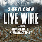 Live Wire by Sheryl Crow
