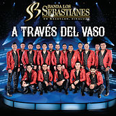 A Través Del Vaso de Banda Los Sebastianes