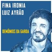 Fina Ironia de Luiz Ayrão