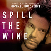 Spill The Wine by Michael Hutchence