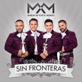 Sin Fronteras von Mariachi Por El Mundo