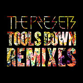 Tools Down (Remixes) von The Presets
