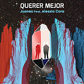 Querer Mejor (feat. Alessia Cara) by Juanes