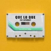 Que lo Que (En Español) by Social Club Misfits