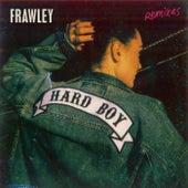 Hard Boy (Remixes) by Frawley