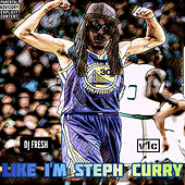 Like I'm Steph Curry de V1c