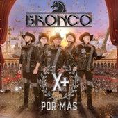 Por Más von Bronco